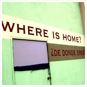 where is home;de donde eres